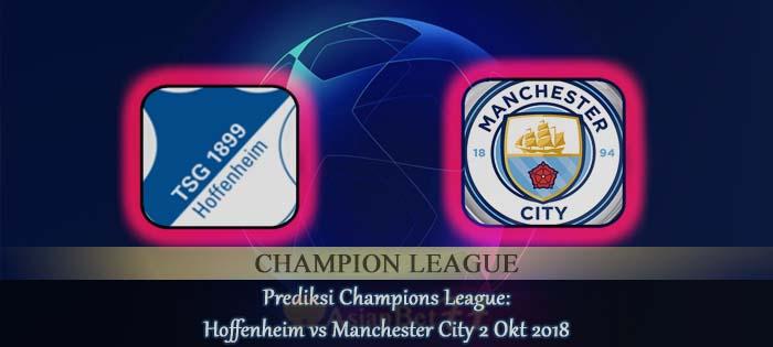 Prediksi Champions League Hoffenheim vs Manchester City 2 Okt 2018 Agen bola online