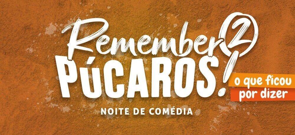REMEMBER PÚCAROS 2 no Teatro Sá da Bandeira