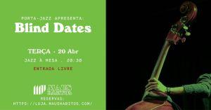 JAZZ À MESA Blind Dates com a Porta-Jazz no Maus Hábitos