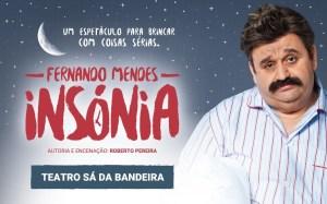 INSÓNIA com Fernando Mendes