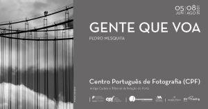 Gente que Voa no Centro Português de Fotografia