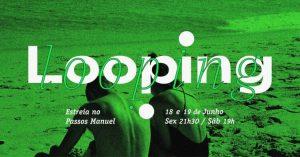 Looping no Passos Manuel Porto