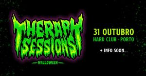 Therapy Sessions Halloween - Hard Club Porto