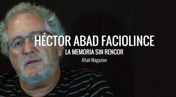 Héctor Abad Faciolince, Escritor Colombiano