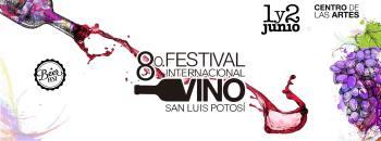 8vo Festival Internacional del Vino San Luis Potosi @ Centro de las Artes SLP | Cuautitlán | Estado de México | México