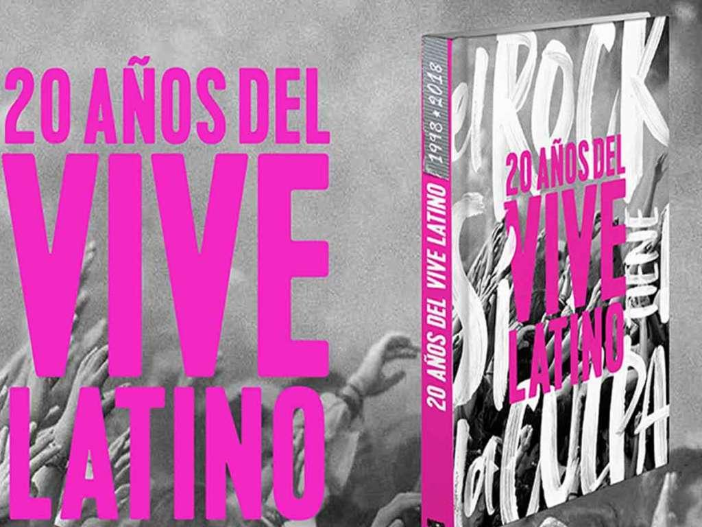 El Vive Latino será el 16 y 17 de marzo y lanza libro para festejar sus 20 años