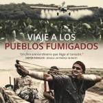 10, 12 y 13 de Mayo – Viaje a los pueblos fumigados | Espacio INCAA Tafí Viejo