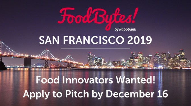 FoodBytes! San Francisco Open for Applications with Focus on Supply Chain Technologies