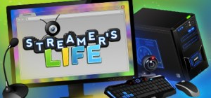 Streamer's Life Free Download