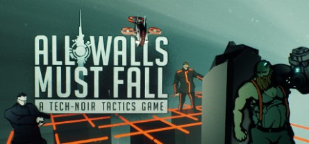 All Walls Must Fall - A Tech-Noir Tactics Game Free Download