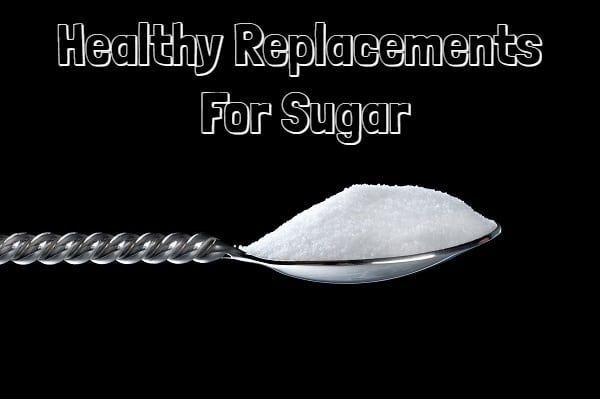 Best Healthy Replacements For Sugar