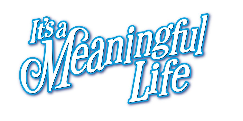 What Constitutes a Meaningful Life? Part One  (1/3)