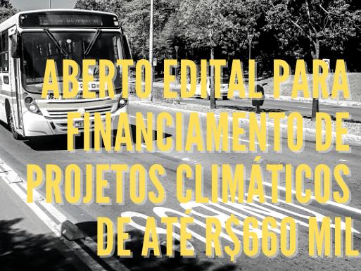 Aberto edital para dois projetos climáticos para uso de verba de até R$ 660 mil