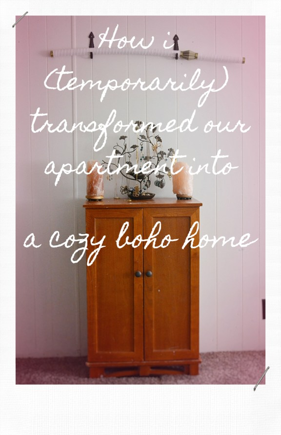 How I temporarily decorated our Boho Chic apartment.