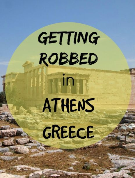 Getting Robbed in Athens Greece