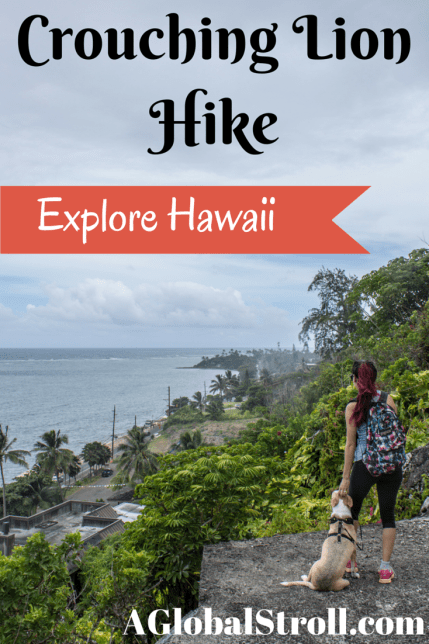 Crouching Lion Hike Hawaii. Hike and eat like a local! | AGlobalStroll.com