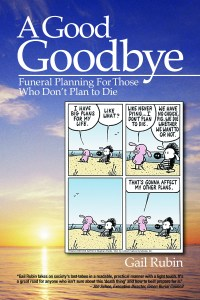 "Cover art for ""A Good Goodbye: Funeral Planning for Those Who Don't Plan to Die"""