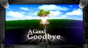 A Good Goodbye opening
