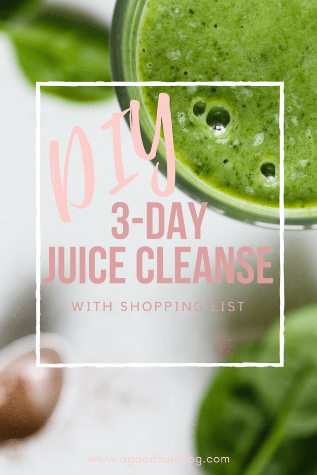 DIY 3-Day Juice Cleanse Recipes with shopping list | A Good Hue #detox #diet #cleanse #wellness #healthy