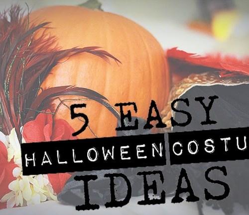 5 Easy Halloween Costume Ideas
