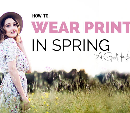 How-To: Wear Prints in Spring + LINKUP