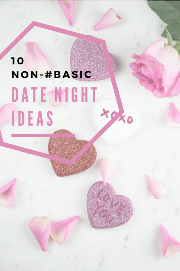 10 Non-#Basic Date Night Ideas | A Good Hue