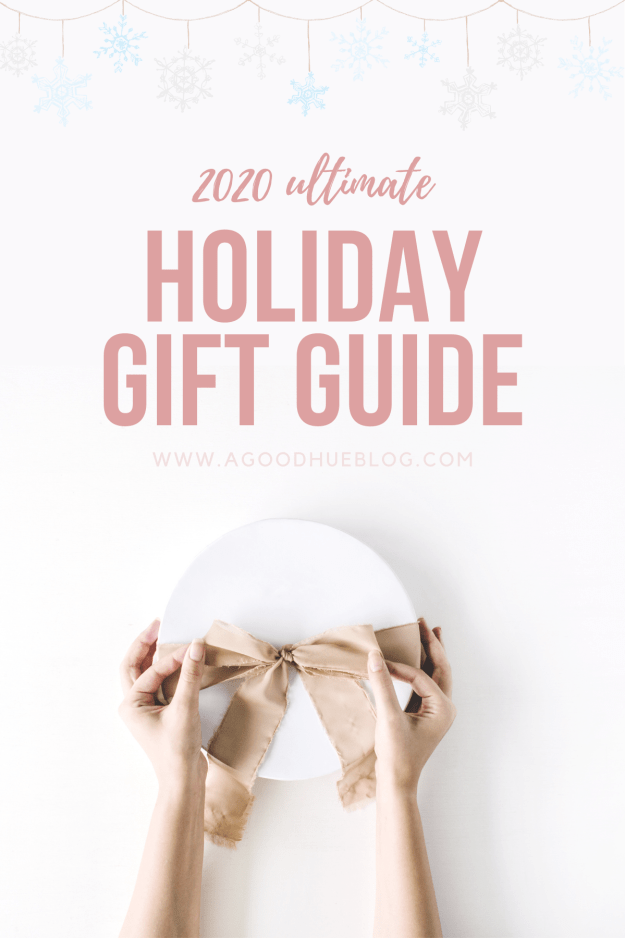 Ultimate 2020 Holiday Gift Guide | A Good Hue Blog