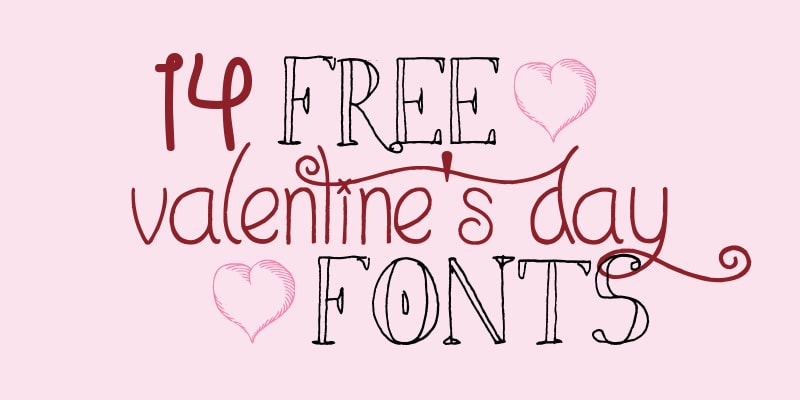 14 Free Valentines Day Fonts