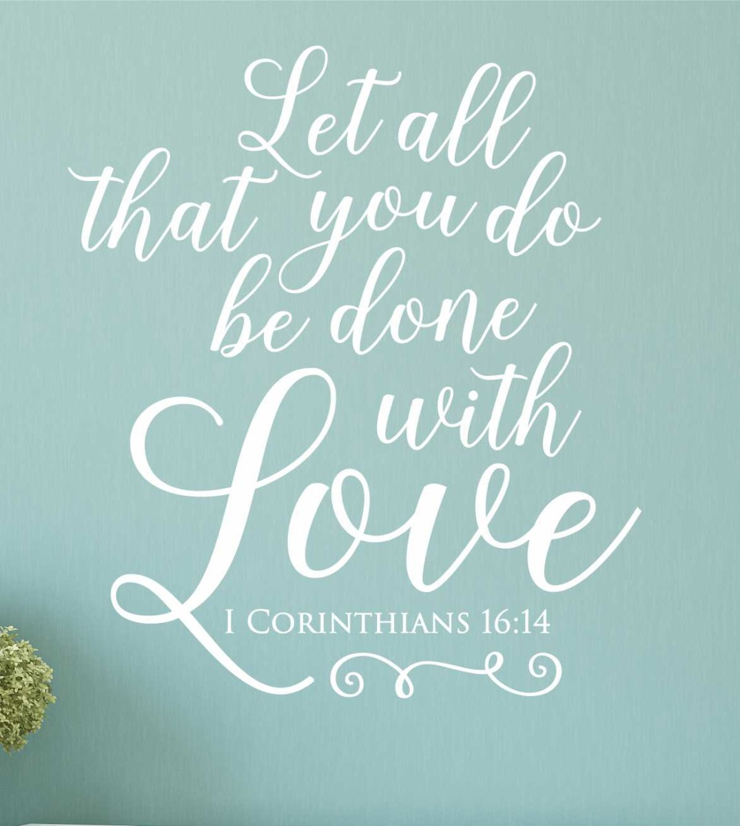 Download 1 Corinthians 16:14 - Let All That You Do Be Done In Love ...