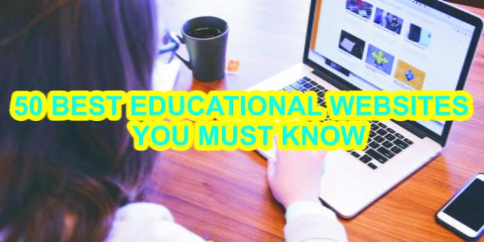 50 BEST EDUCATIONAL WEBSITES YOU MUST KNOW