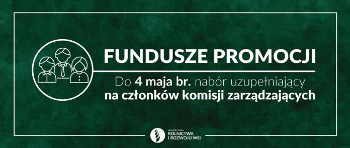 Fundusze promocji – nabór uzupełniający kandydatów na członków komisji zarządzających