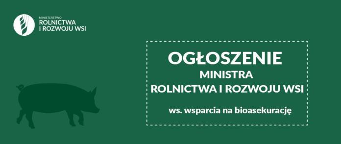 Wnioski o pomoc na refundację wydatków na bioasekurację - ogłoszenie Ministra Rolnictwa i Rozwoju Wsi