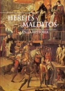 Herejes y malditos en la Historia, de Agustín Celis