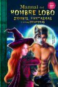 Manual del hombre lobo, zombies, fantasmas y otras criaturas, de Agustín Celis y Alejandra Ramírez