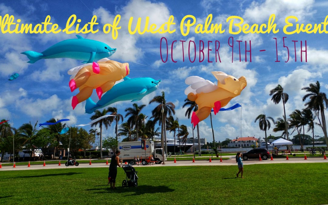 Ultimate list of West Palm Beach events – week of October 9th – 15th