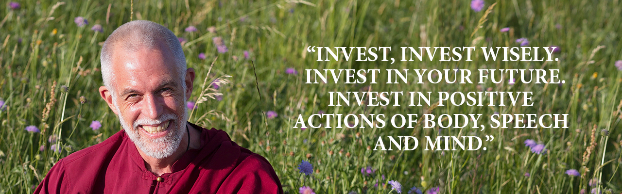 "Quote by Lama Lakshyong: ""Invest, invest wisely. Invest in your future. Invest in positive actions of body, speech and mind."""
