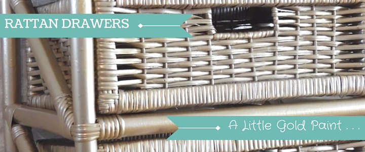 Upcycle Project - Gold Rattan Drawers