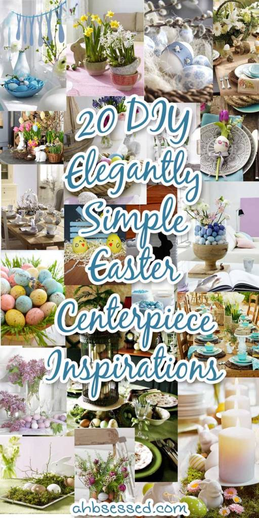 20 DIY Elegantly Simple Easter Centerpiece Inspirations