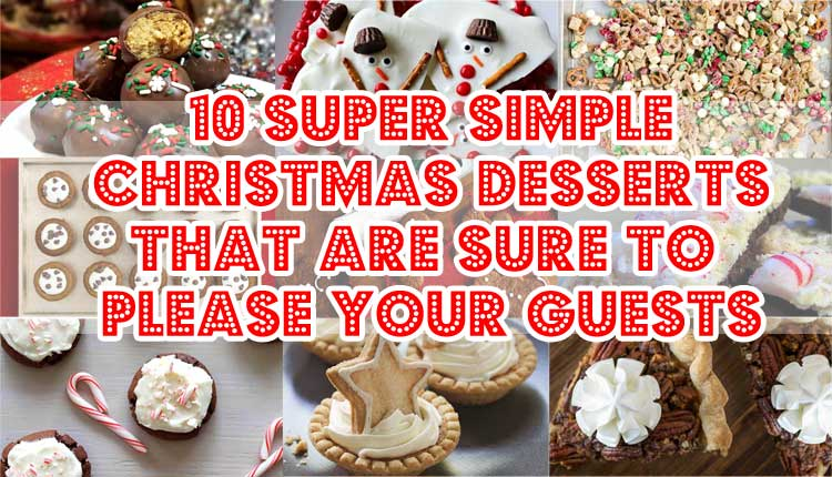 these 10 super simple christmas desserts that are sure to please your guests will help you
