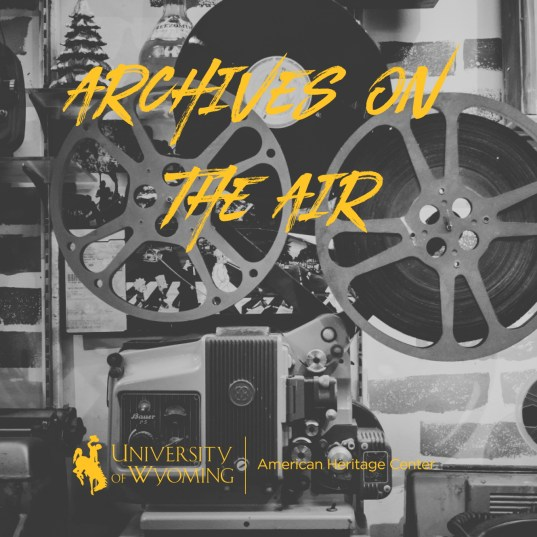 "black and white image of film reel player with ""Archives on the Air"" text and UW AHC logo"