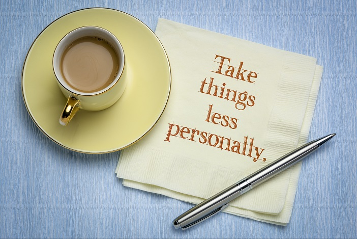 Do not take things personally