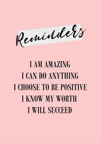 Repeat positive affirmations