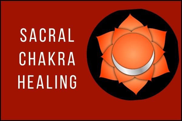 How to Unblock Sacral Chakra
