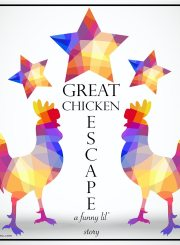 Great Chicken Escape | ahealhtylifeforme.com