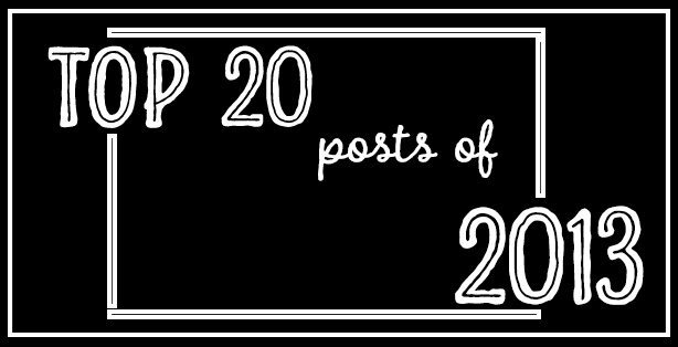 top 20 posts of 2013