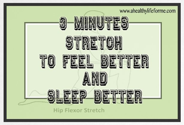 3 minute stretch to feel better and sleep better | 52 Tips for Health and Fitness Success Tip #10