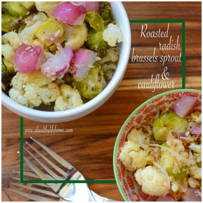 Roasted Radish Brussels Sprout and Cauliflower