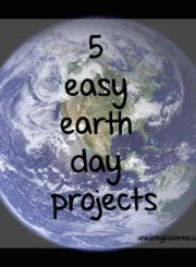 5 Easy Earth Day Projects