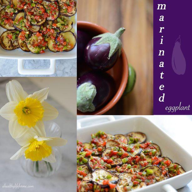 Marinated Eggplant Recipe with Amy Stafford | ahealthylifeforme.com