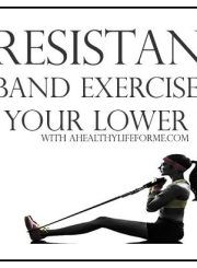 5 Resistance Band Exercises for Your Lower Body | ahealthylifeforme.com